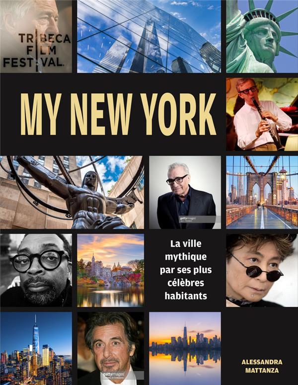My New York ; la ville mythique racontée par ses plus célèbres habitants