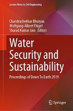 Water Security and Sustainability  - Chandrashekhar Bhuiyan - Wolfgang-Albert Flügel - Sharad Kumar Jain