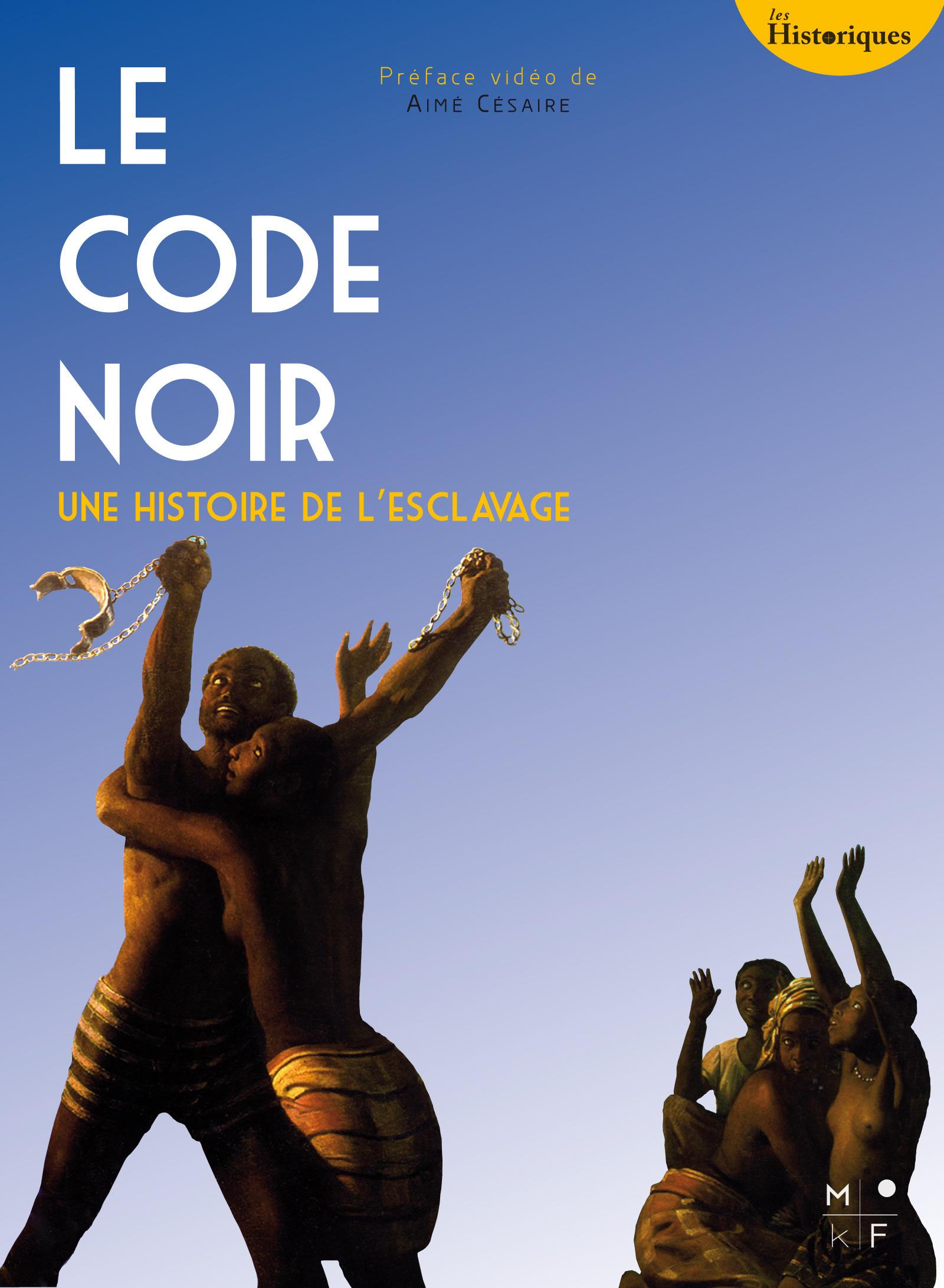 Le code noir, une histoire de l'esclavage