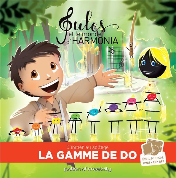 Jules et le monde d'Harmonia T.5 ; la gamme de do