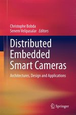 Distributed Embedded Smart Cameras  - Senem Velipasalar - Christophe Bobda