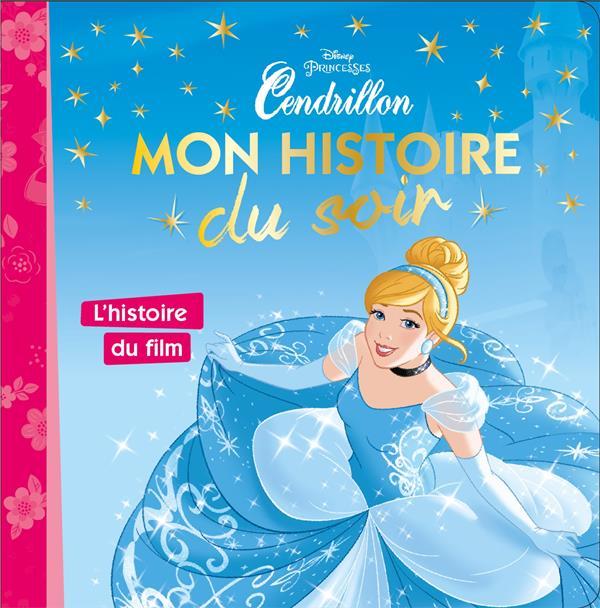 Mon Histoire Du Soir ; L'Histoire Du Film, Cendrillon