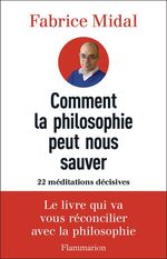 Vente EBooks : Comment la philosophie peut nous sauver. 22 méditations décisives  - Fabrice Midal