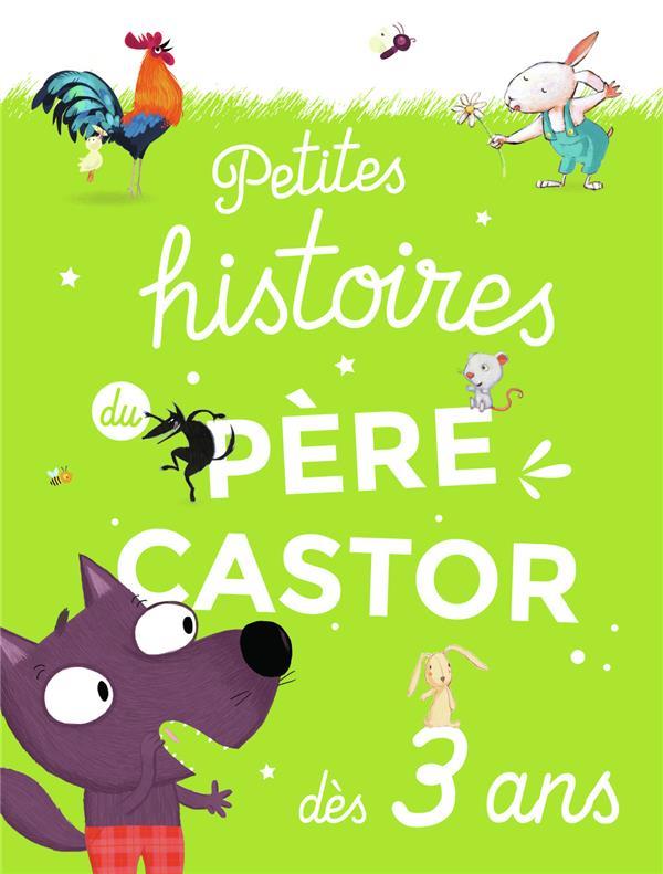 PETITES HISTOIRES DU PERE CASTOR DES 3 ANS COLLECTIF