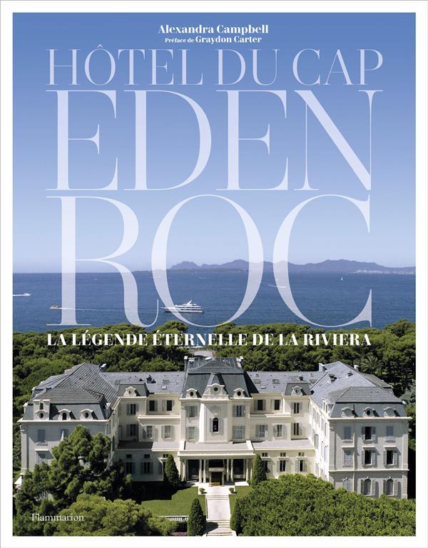 Hôtel du Cap-Eden-Roc : la légende éternelle de la Riviera