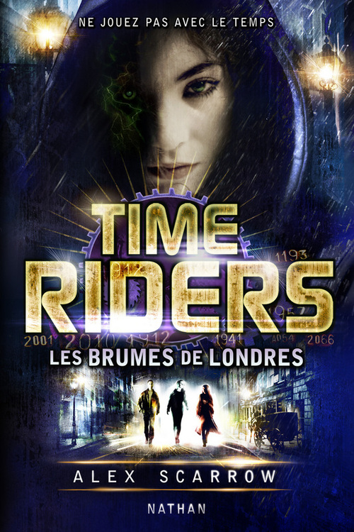 Time Riders - Tome 6  - Alex Scarrow