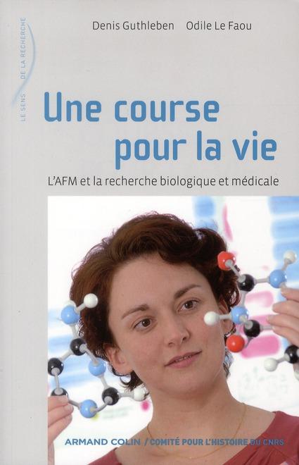 Une Course Pour La Vie ; L'Afm Et La Recherche Biologique Et Medicale