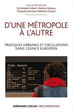 Vente Livre Numérique : D'une métropole à l'autre  - Christophe Imbert - Hadrien Dubucs - Françoise Dureau - Matthieu Giroud