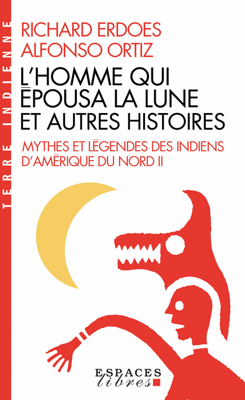 mythes et légendes des Indiens d'Amérique du nord t.2 : l'homme qui épousa la lune et autres histoires