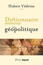 Vente Livre Numérique : Dictionnaire amoureux de la géopolitique  - Hubert Védrine