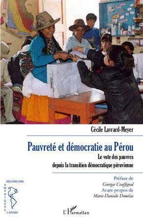 Pauvreté et démocratie au Pérou ; le vote des pauvres depuis la transition démocratique péruvienne