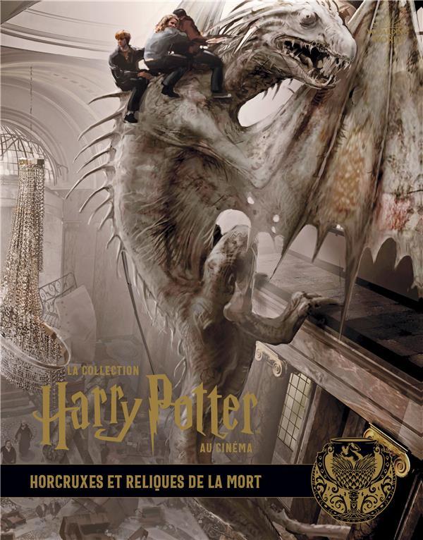 La collection Harry Potter au cinéma T.3 ; Horcruxes et reliques de la mort