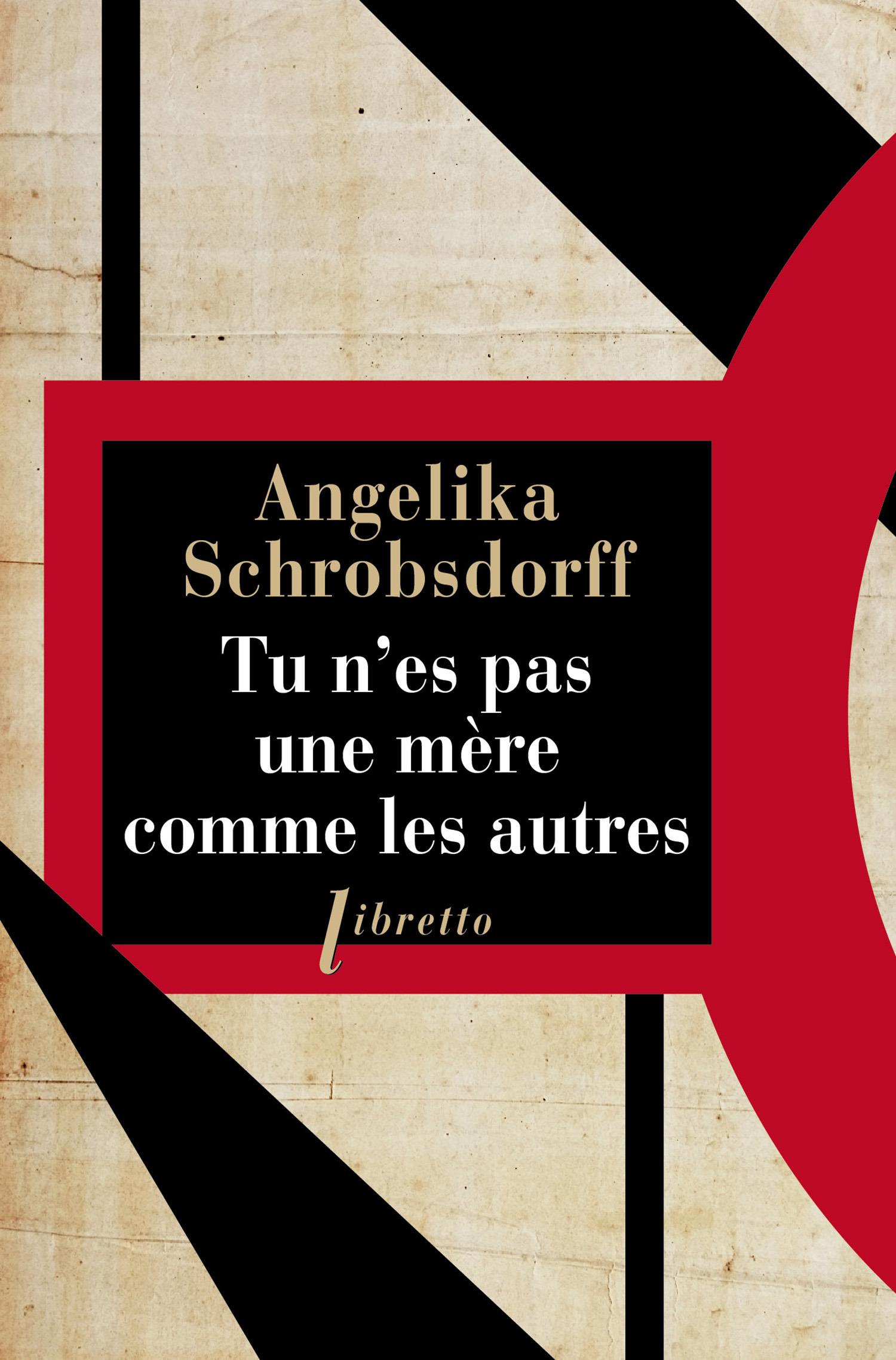 Tu n'es pas une mère comme les autres  - Angelika Schrobsdorff