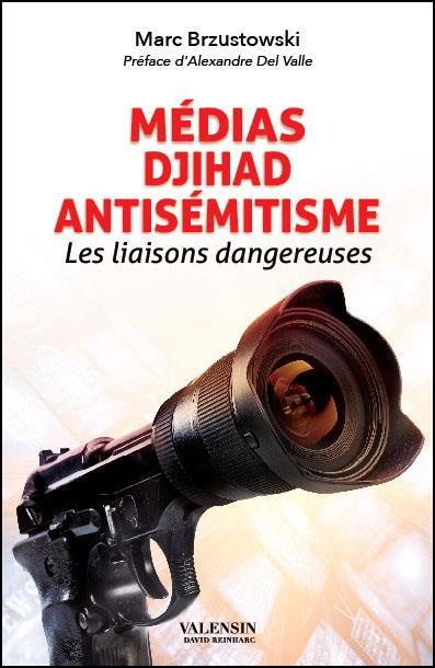 Médias, djihad, antisémitisme ; les liaisons dangereuses