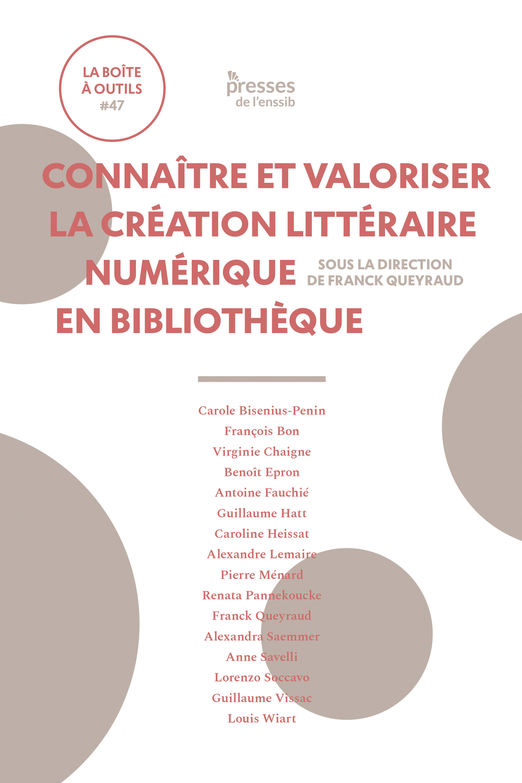 Connaitre et valoriser la creation litteraire numerique en bibliotheque