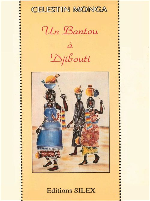 Un bantou à Djibouti  - Célestin Monga