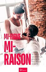 Mi-figue Mi-raison - tome 1  - Fanny D.L
