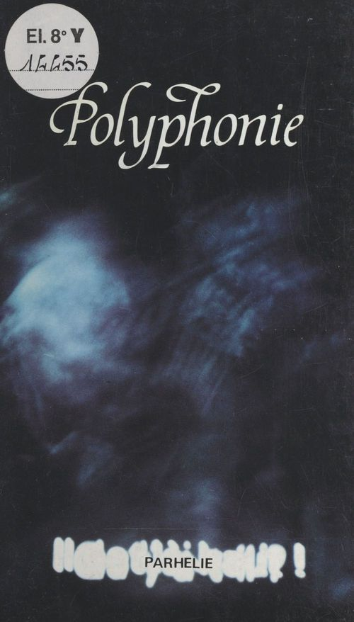 Polyphonie : nouvelles des uns et des autres