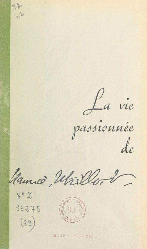 La vie passionnée de Maurice Utrillo
