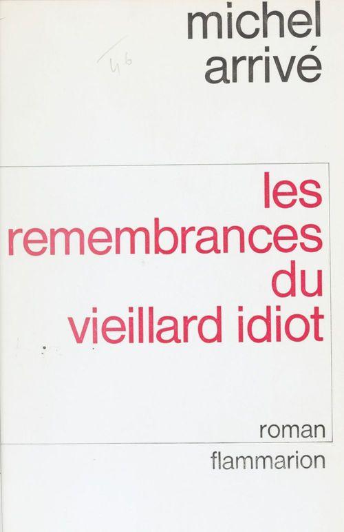 Remembrances du vieillard idiot (les) - - d'alfred hellequin, avec des fragmants de la biographie d