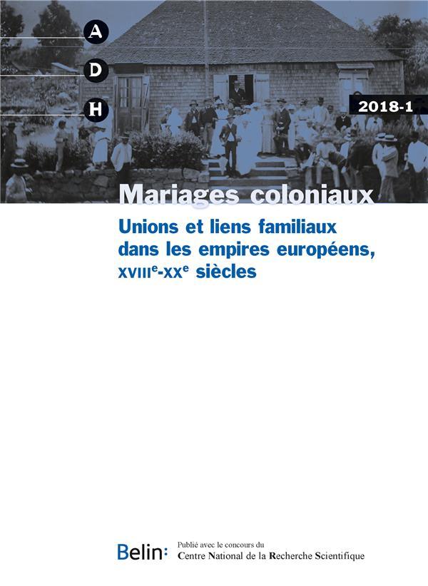 Annales de demographie historique n.1 ; liens d'alliance et de mariage dans le monde colonial (xviiie-xxe siecles) (edition 2018)