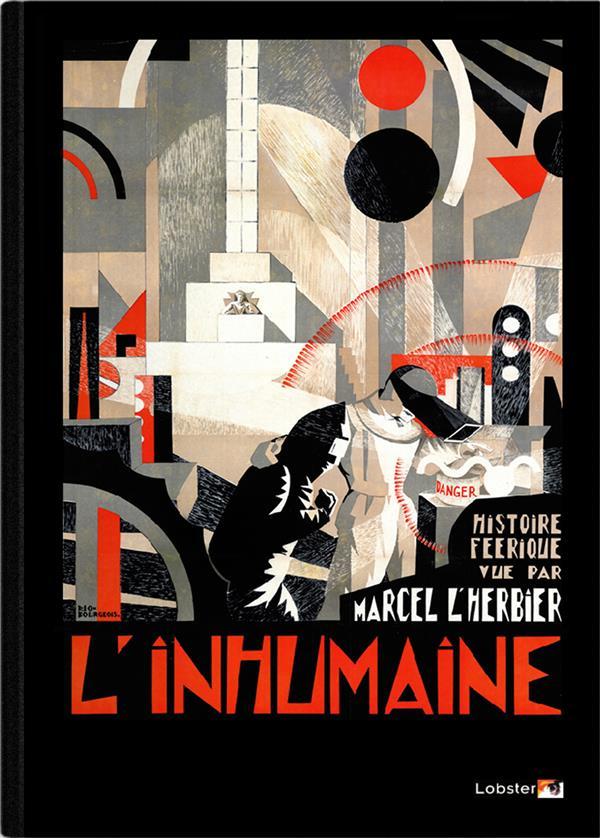 L'inhumaine ; une histoire féérique vue par Marcel L'Herbier