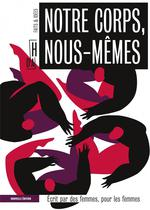 Couverture de Notre Corps, Nous-Memes - Ecrit Par Des Femmes, Pour Les Fem