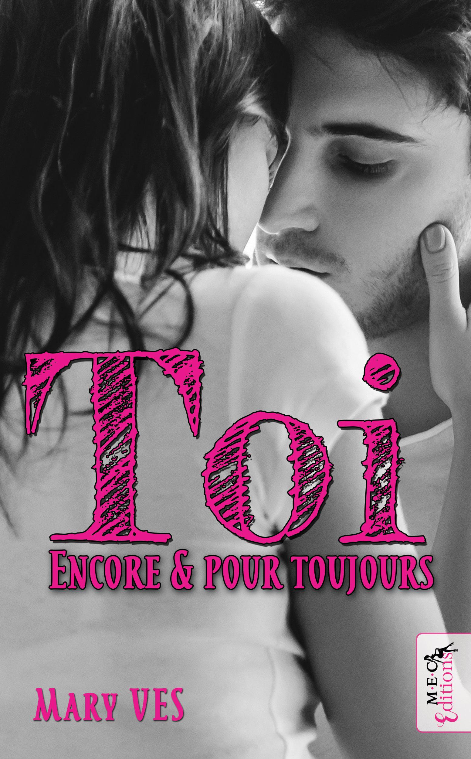 TOI, ENCORE & POUR TOUJOURS