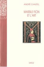 Vente Livre Numérique : Marsile Ficin et l´art. Deuxième édition revue et augmentée d´un appendice bibliographique / Préface de Jean Wirth  - André Chastel
