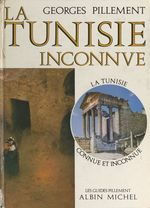 La Tunisie inconnue  - Georges Pillement