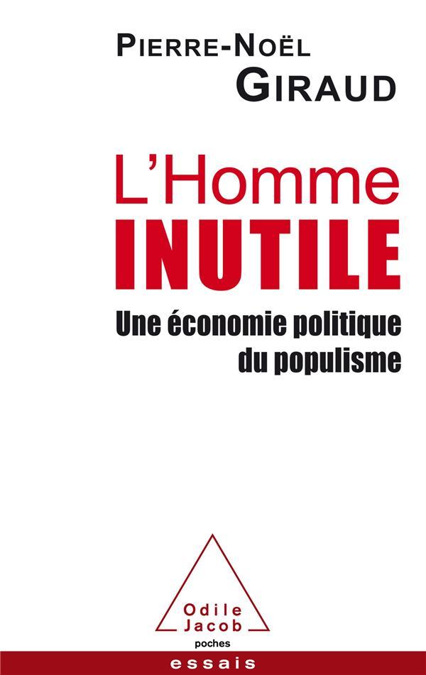 L'homme inutile ; une économie politique du populisme