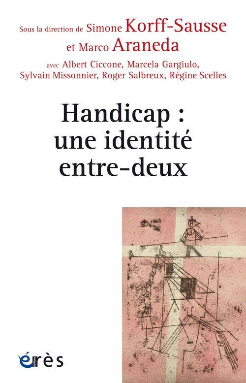 Vente EBooks : Handicap : une identité entre-deux  - Simone KORFF-SAUSSE  - Marco ARANEDA