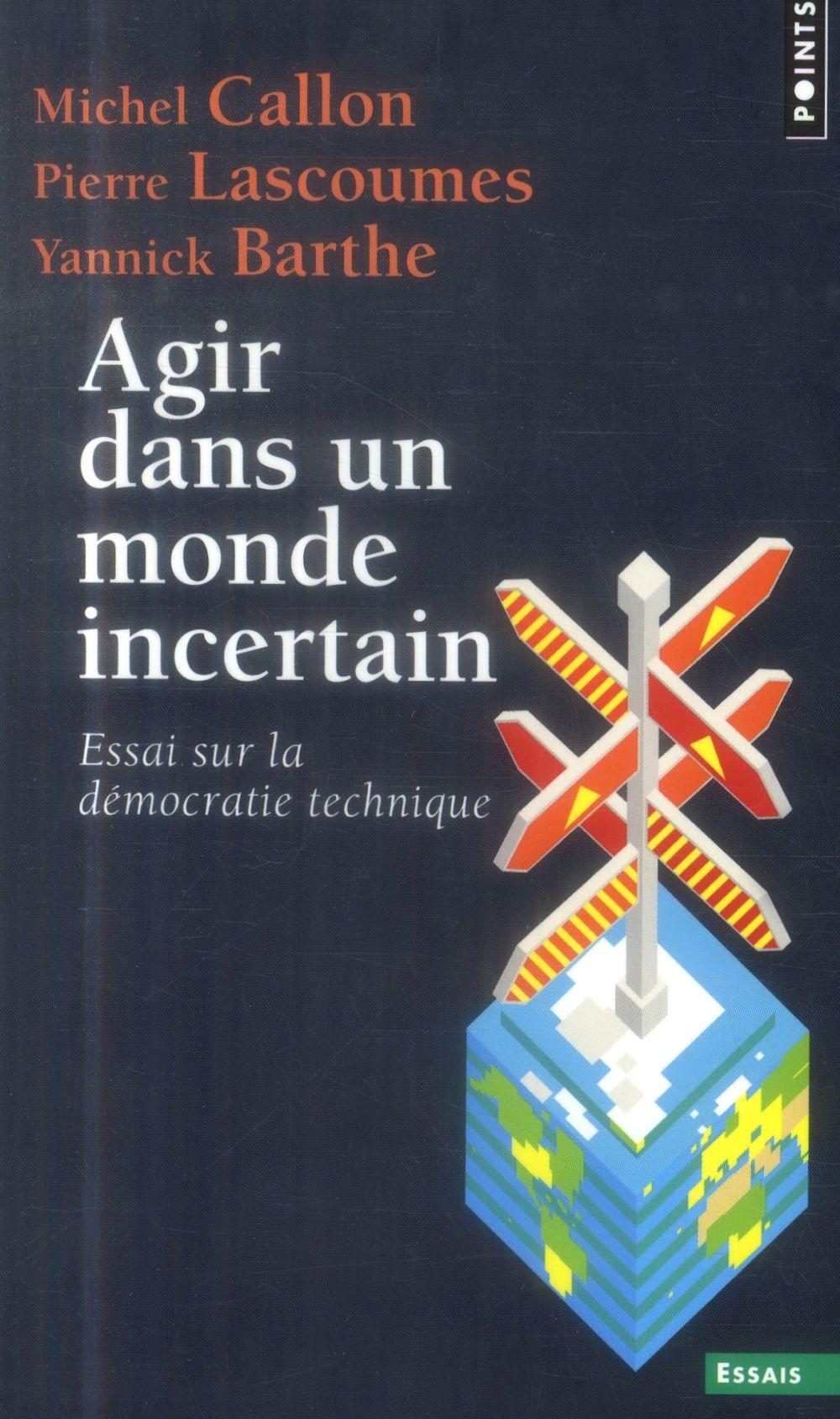 Agir dans un monde incertain ; essai sur la démocratie technique