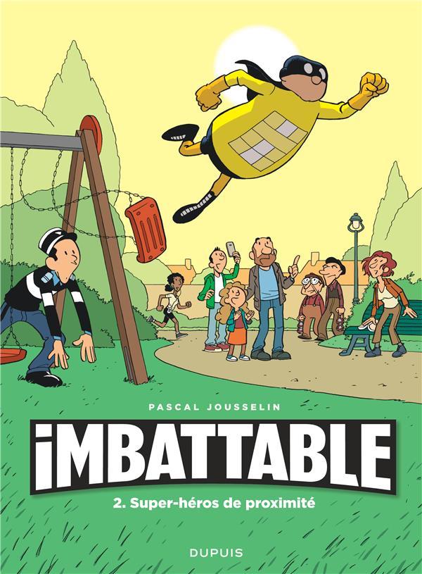 IMBATTABLE T.2  -  SUPER-HEROS DE PROXIMITE