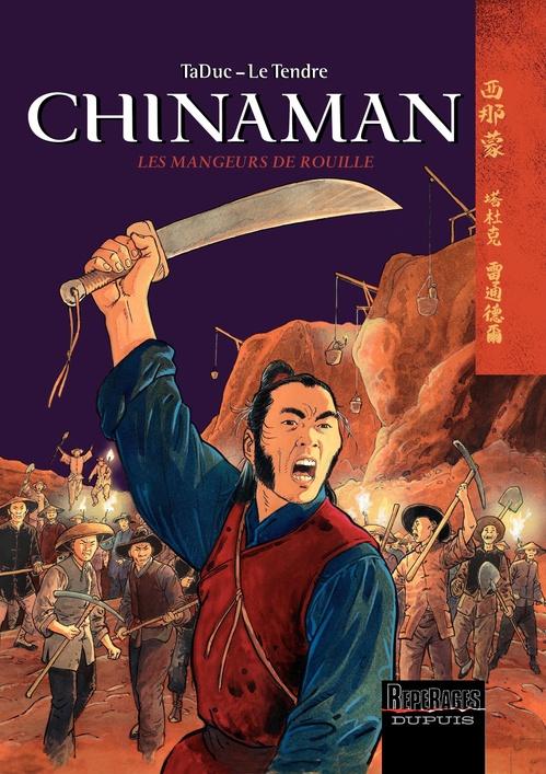 Chinaman t.4 ; mangeurs de rouille