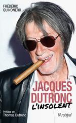 Jacques Dutronc, l'insolent  - Frederic Quinonero