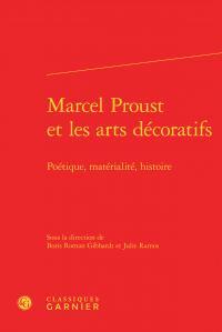 Marcel Proust et les arts décoratifs ; poétique, matérialité, histoire
