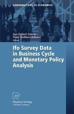 Ifo Survey Data in Business Cycle and Monetary Policy Analysis  - Timo Wollmershauser - Jan-Egbert Sturm