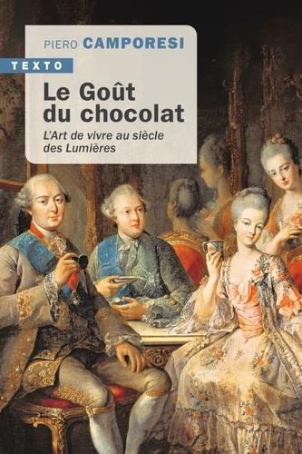 Le goût du chocolat ; l'art de vivre au siècle des Lumières