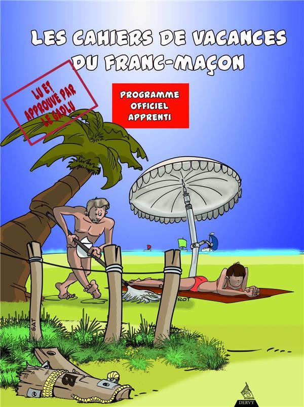 Les cahiers de vacances du franc-maçon ; programme officiel apprenti