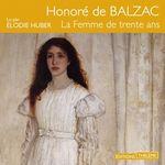 Vente AudioBook : La Femme de trente ans  - Honoré De Balzac