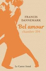 Vente Livre Numérique : Bel amour, chambre 204  - Francis DANNEMARK