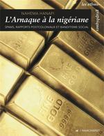 Couverture de L'Arnaque A La Nigeriane - Spams, Rapports Postcoloniaux Et