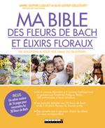 Vente Livre Numérique : Ma bible des fleurs de Bach et élixirs floraux  - Alix Lefief-Delcourt - Anne-Sophie Luguet