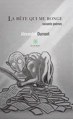 Vente EBooks : La bête qui me ronge  - Alexandre Dumont