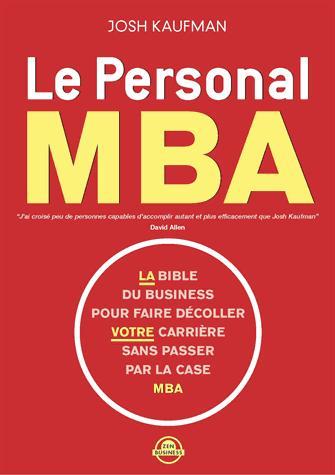 Le personal MBA ; la bible du business pour faire décoller votre carrière sans passer par la case MBA