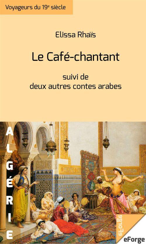 Le Café-chantant. Trois contes arabes