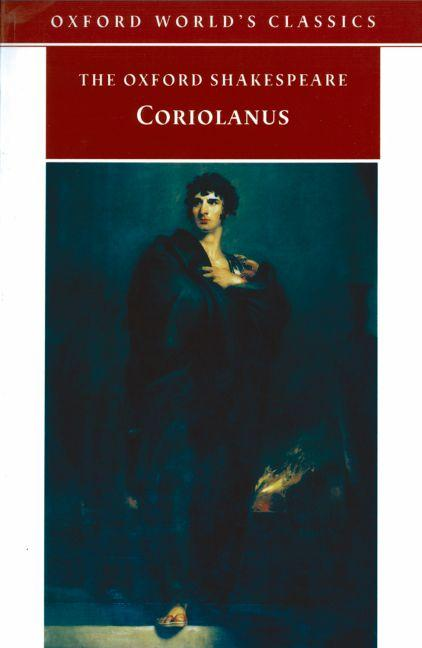 THE TRAGEDY OF CORIOLANUS : THE OXFORD SHAKESPEARE