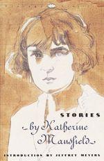 Stories  - Katherine Mansfield