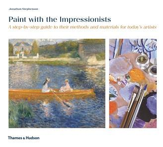 Paint with the impressionists a step by step guide (paperback)